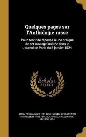 Bog, hardback Quelques Pages Sur L'Anthologie Russe af Iakov Nikolaevich 1791-1867 Tolstoi