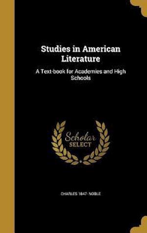 Bog, hardback Studies in American Literature af Charles 1847- Noble