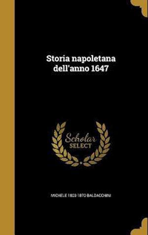 Bog, hardback Storia Napoletana Dell'anno 1647 af Michele 1803-1870 Baldacchini