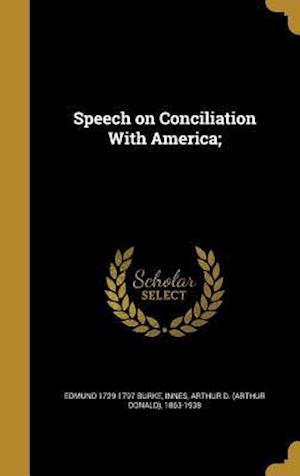 Bog, hardback Speech on Conciliation with America; af Edmund 1729-1797 Burke