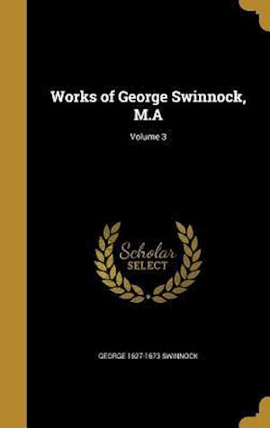 Bog, hardback Works of George Swinnock, M.A; Volume 3 af George 1627-1673 Swinnock