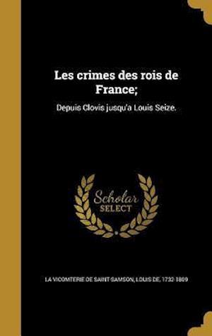Bog, hardback Les Crimes Des Rois de France;