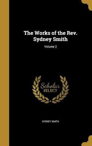 Bog, hardback The Works of the REV. Sydney Smith; Volume 2 af Sydney Smith