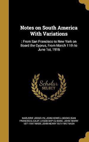 Bog, hardback Notes on South America with Variations af Marjorie Josselyn, John Henry 1871-1947 Nash