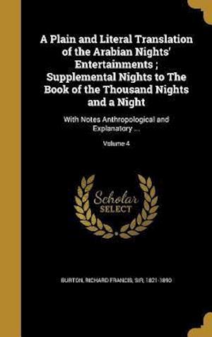 Bog, hardback A   Plain and Literal Translation of the Arabian Nights' Entertainments; Supplemental Nights to the Book of the Thousand Nights and a Night