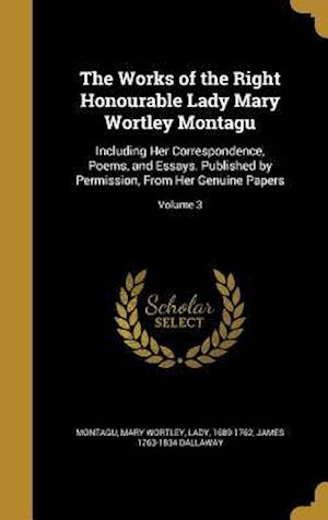 Bog, hardback The Works of the Right Honourable Lady Mary Wortley Montagu af James 1763-1834 Dallaway