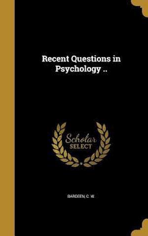 Bog, hardback Recent Questions in Psychology ..