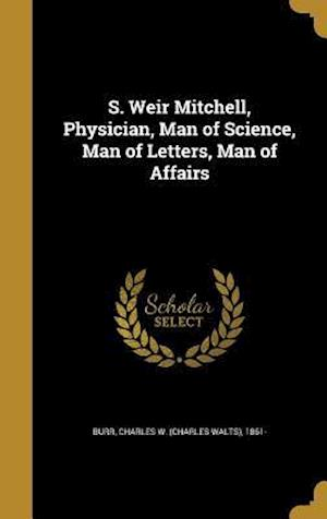 Bog, hardback S. Weir Mitchell, Physician, Man of Science, Man of Letters, Man of Affairs