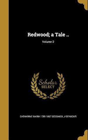 Bog, hardback Redwood; A Tale ..; Volume 2 af J. Seymour, Catharine Maria 1789-1867 Sedgwick