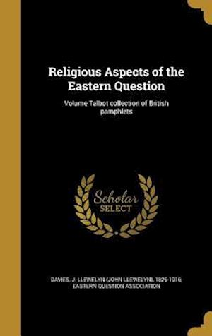 Bog, hardback Religious Aspects of the Eastern Question; Volume Talbot Collection of British Pamphlets