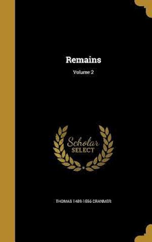 Remains; Volume 2 af Thomas 1489-1556 Cranmer
