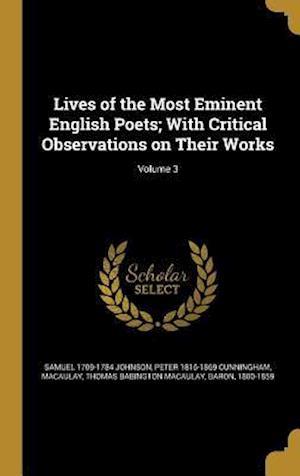 Bog, hardback Lives of the Most Eminent English Poets; With Critical Observations on Their Works; Volume 3 af Samuel 1709-1784 Johnson, Peter 1816-1869 Cunningham