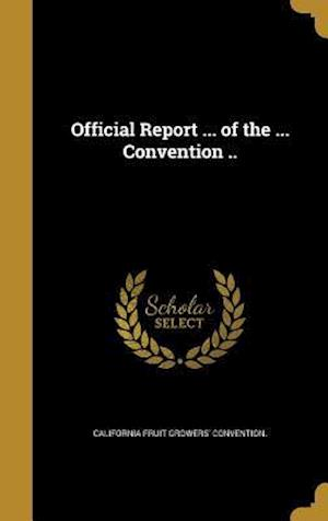Bog, hardback Official Report ... of the ... Convention ..
