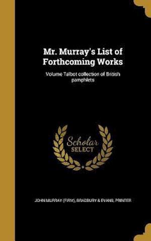 Bog, hardback Mr. Murray's List of Forthcoming Works; Volume Talbot Collection of British Pamphlets