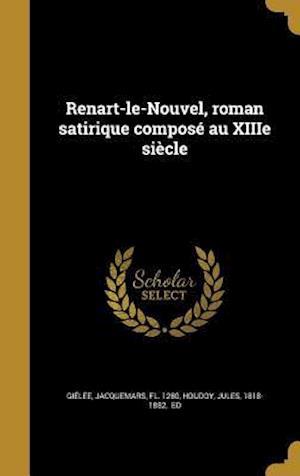Bog, hardback Renart-Le-Nouvel, Roman Satirique Compose Au Xiiie Siecle
