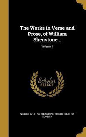 Bog, hardback The Works in Verse and Prose, of William Shenstone ..; Volume 1 af Robert 1703-1764 Dodsley, William 1714-1763 Shenstone