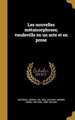 Bog, hardback Les Nouvelles Metamorphoses; Vaudeville En Un Acte Et En Prose