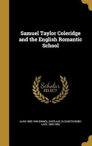 Bog, hardback Samuel Taylor Coleridge and the English Romantic School af Alois 1855-1940 Brandl