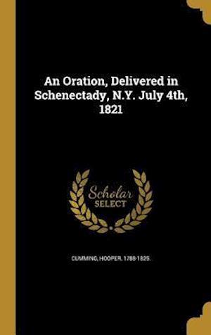 Bog, hardback An Oration, Delivered in Schenectady, N.Y. July 4th, 1821