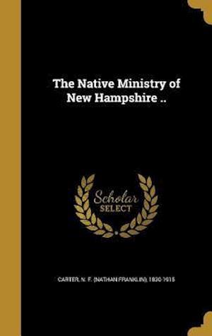 Bog, hardback The Native Ministry of New Hampshire ..