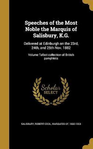 Bog, hardback Speeches of the Most Noble the Marquis of Salisbury, K.G.