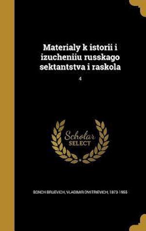 Bog, hardback Materialy K Istorii I Izucheniiu Russkago Sektantstva I Raskola; 4