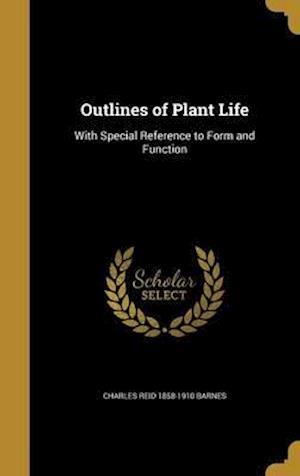 Outlines of Plant Life af Charles Reid 1858-1910 Barnes