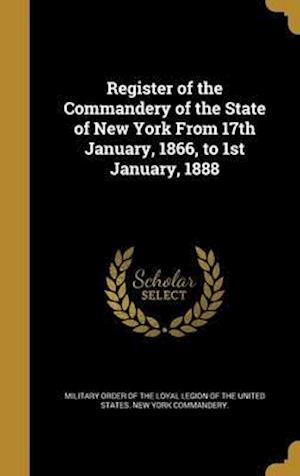 Bog, hardback Register of the Commandery of the State of New York from 17th January, 1866, to 1st January, 1888