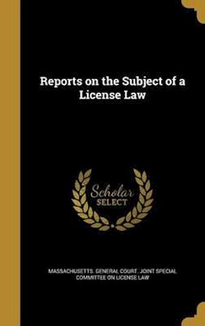 Bog, hardback Reports on the Subject of a License Law