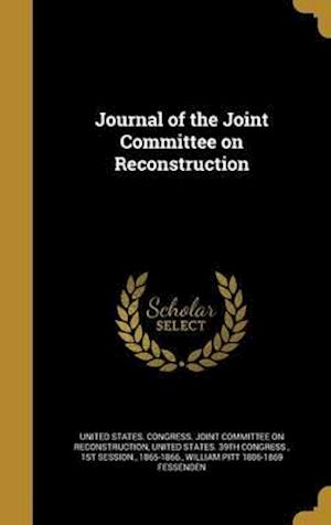 Bog, hardback Journal of the Joint Committee on Reconstruction af William Pitt 1806-1869 Fessenden