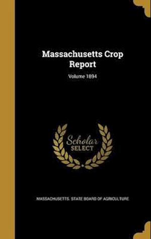Bog, hardback Massachusetts Crop Report; Volume 1894