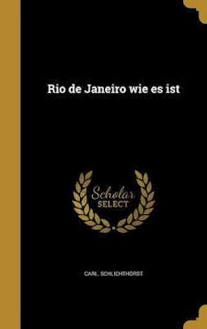 Bog, hardback Rio de Janeiro Wie Es Ist af Carl Schlichthorst