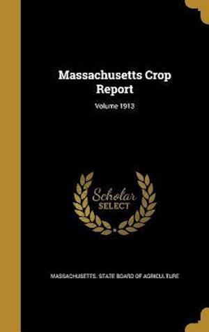 Bog, hardback Massachusetts Crop Report; Volume 1913