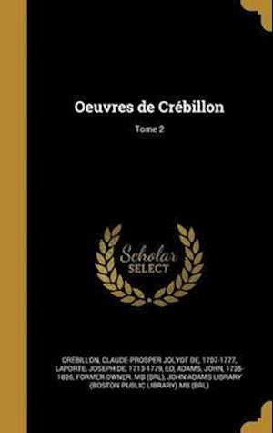 Bog, hardback Oeuvres de Crebillon; Tome 2