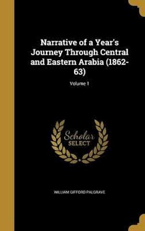 Bog, hardback Narrative of a Year's Journey Through Central and Eastern Arabia (1862-63); Volume 1 af William Gifford Palgrave