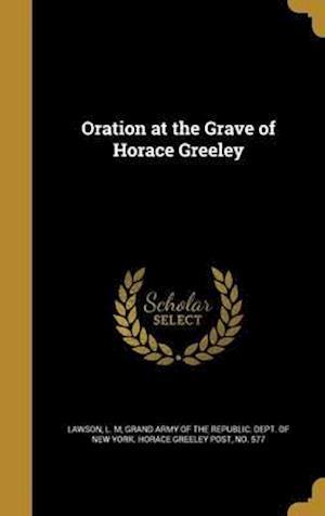 Bog, hardback Oration at the Grave of Horace Greeley