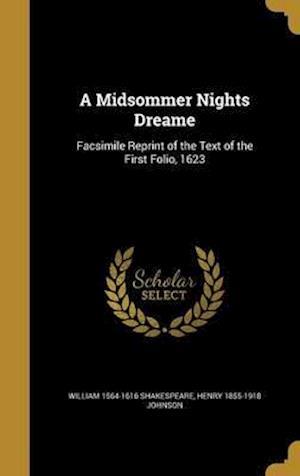Bog, hardback A Midsommer Nights Dreame af William 1564-1616 Shakespeare, Henry 1855-1918 Johnson