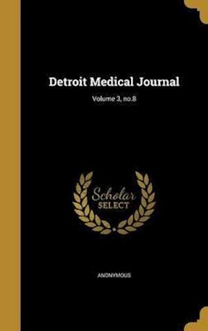 Bog, hardback Detroit Medical Journal; Volume 3, No.8