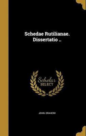 Bog, hardback Schedae Rutilianae. Dissertatio .. af John Draheim