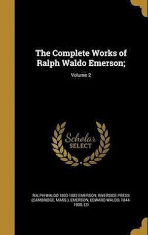 Bog, hardback The Complete Works of Ralph Waldo Emerson;; Volume 2 af Ralph Waldo 1803-1882 Emerson