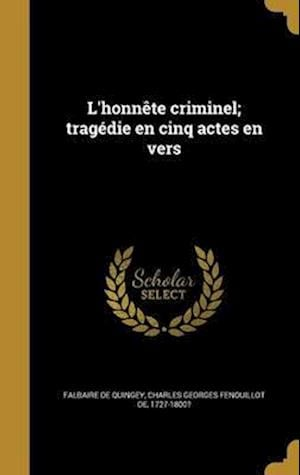 Bog, hardback L'Honnete Criminel; Tragedie En Cinq Actes En Vers