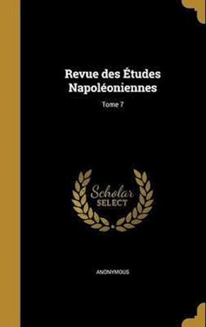 Bog, hardback Revue Des Etudes Napoleoniennes; Tome 7