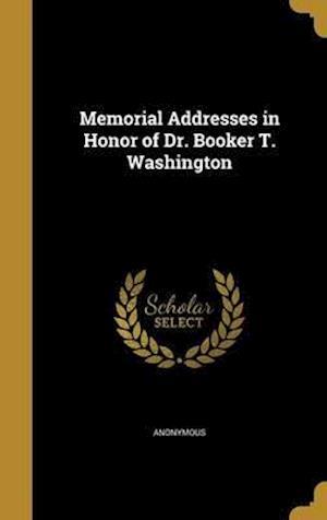 Bog, hardback Memorial Addresses in Honor of Dr. Booker T. Washington