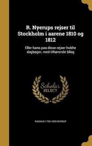 Bog, hardback R. Nyerups Rejser Til Stockholm I Aarene 1810 Og 1812 af Rasmus 1759-1829 Nyerup