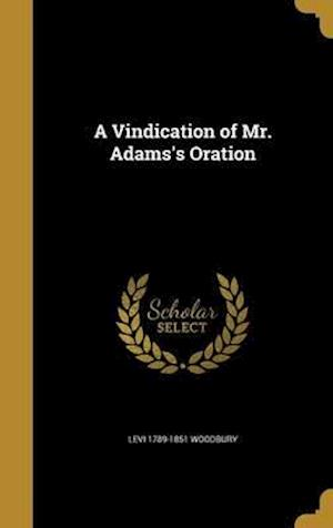Bog, hardback A Vindication of Mr. Adams's Oration af Levi 1789-1851 Woodbury