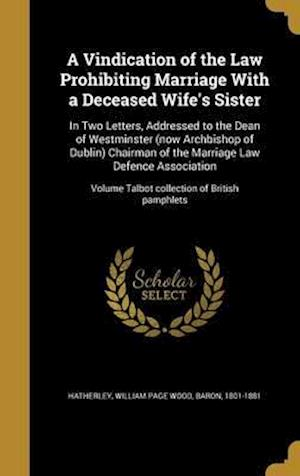 Bog, hardback A   Vindication of the Law Prohibiting Marriage with a Deceased Wife's Sister