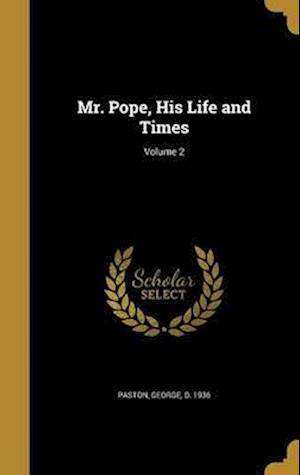 Bog, hardback Mr. Pope, His Life and Times; Volume 2