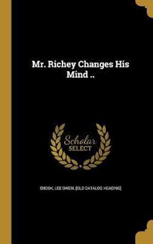 Bog, hardback Mr. Richey Changes His Mind ..