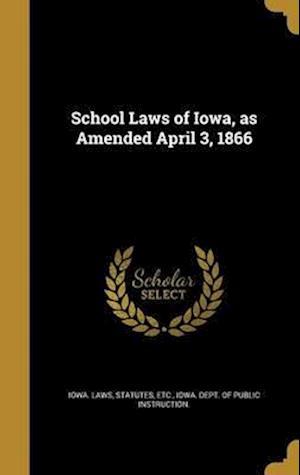 Bog, hardback School Laws of Iowa, as Amended April 3, 1866