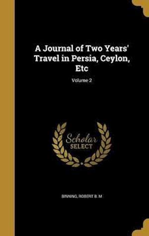 Bog, hardback A Journal of Two Years' Travel in Persia, Ceylon, Etc; Volume 2